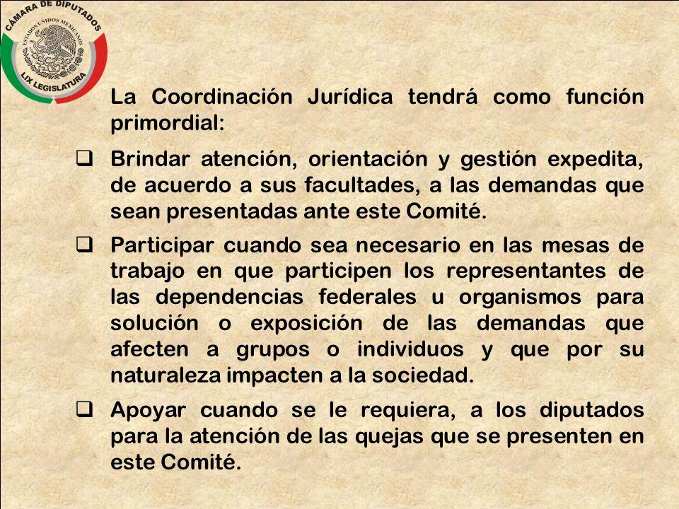La Coordinación Jurídica tendrá como función primordial: