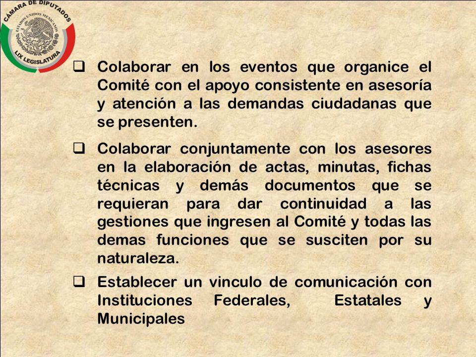 Colaborar en los eventos que organice el Comité con el apoyo consistente en asesoría y atención a las demandas ciudadanas que se presenten.