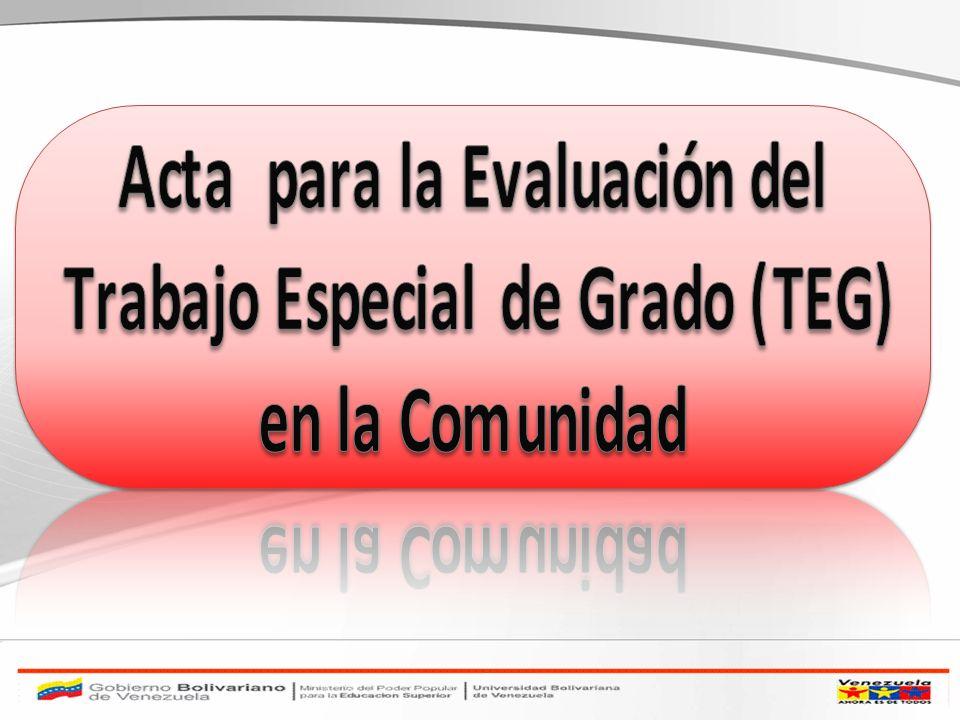 Acta para la Evaluación del Trabajo Especial de Grado (TEG)