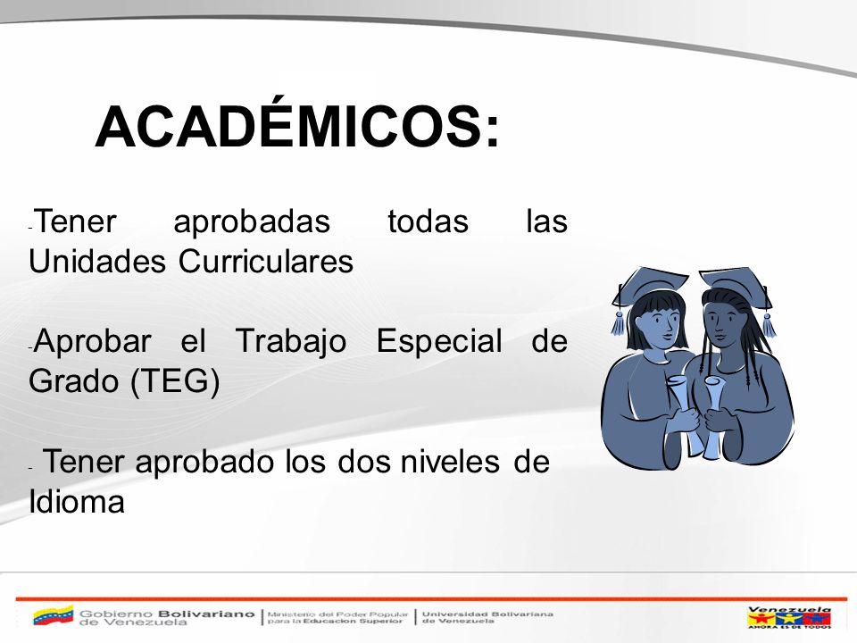ACADÉMICOS: Tener aprobadas todas las Unidades Curriculares
