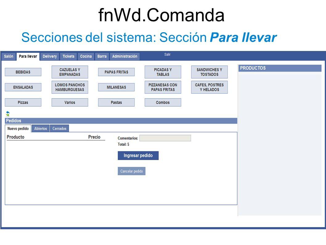 fnWd.Comanda Secciones del sistema: Sección Para llevar