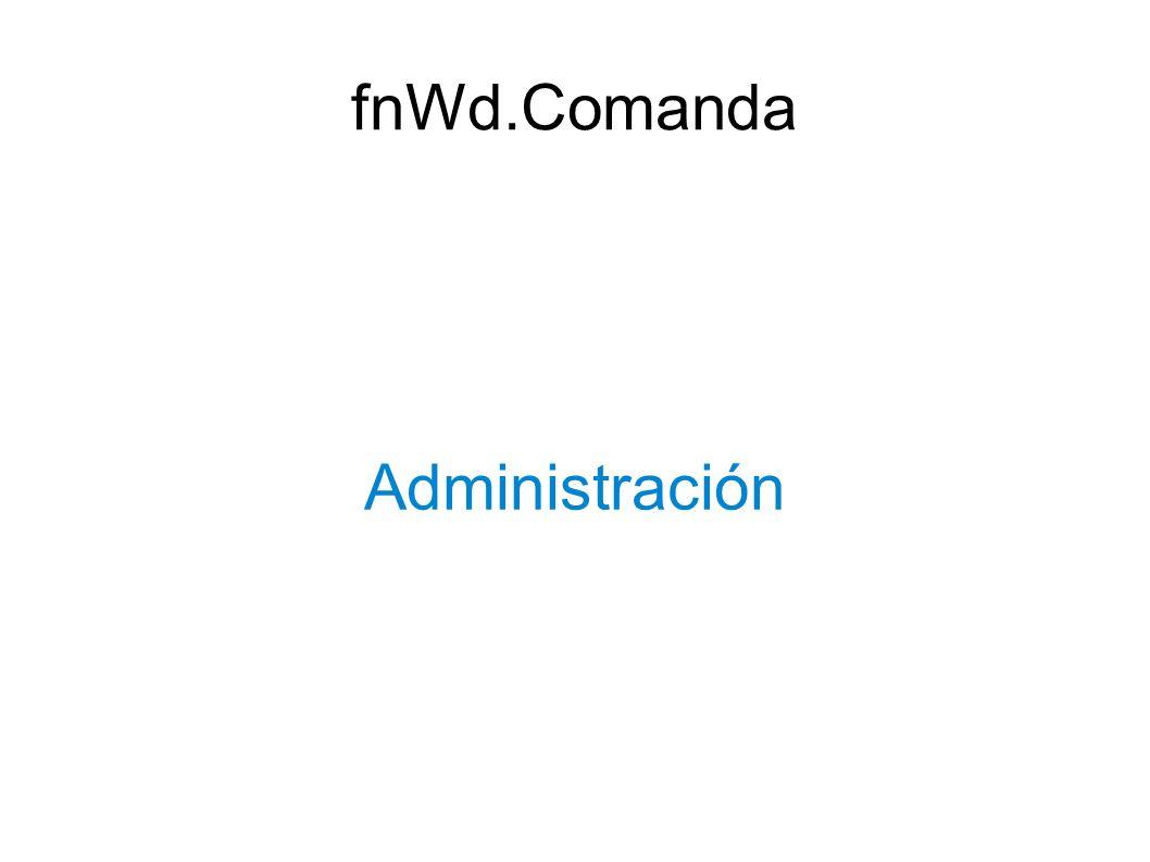 fnWd.Comanda Administración