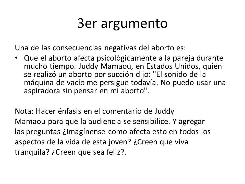 3er argumento Una de las consecuencias negativas del aborto es: