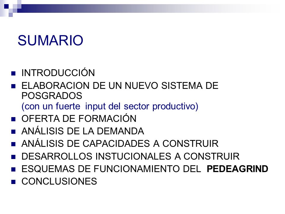 SUMARIO INTRODUCCIÓN. ELABORACION DE UN NUEVO SISTEMA DE POSGRADOS (con un fuerte input del sector productivo)