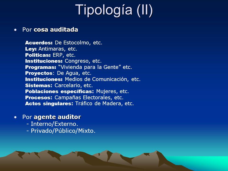 Tipología (II) Por cosa auditada Por agente auditor - Interno/Externo.