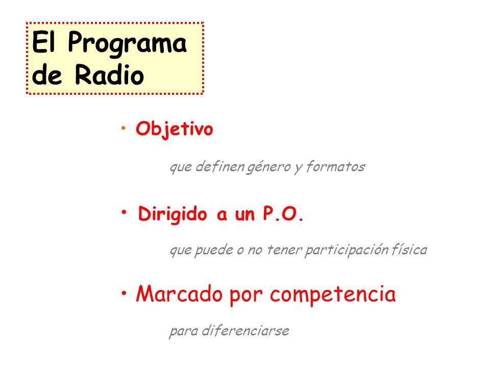 El Programa de Radio Dirigido a un P.O.