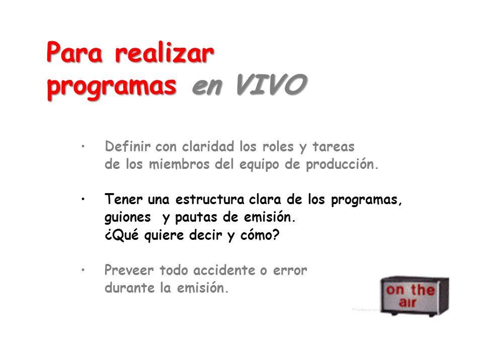 Para realizar programas en VIVO