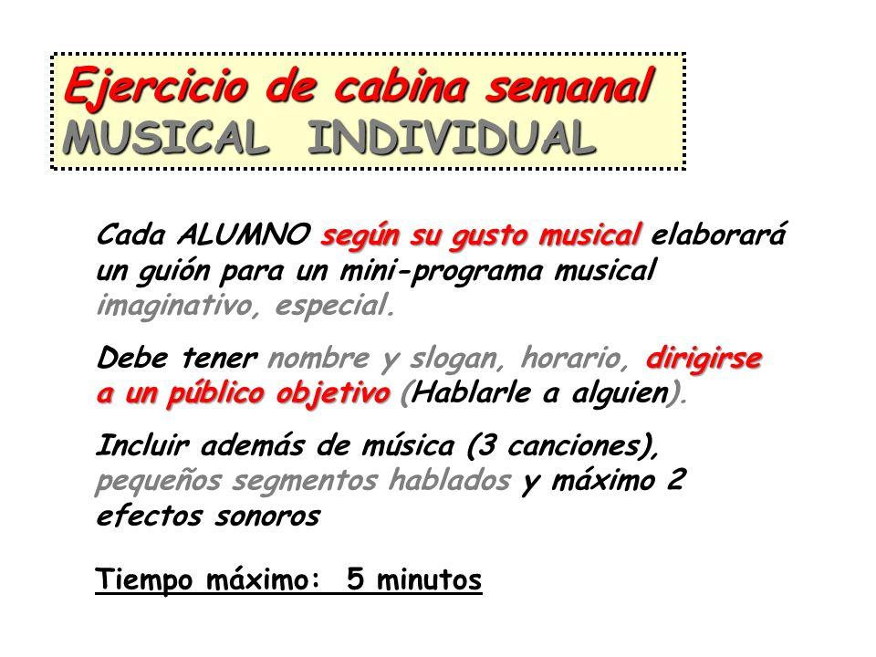 Ejercicio de cabina semanal MUSICAL INDIVIDUAL