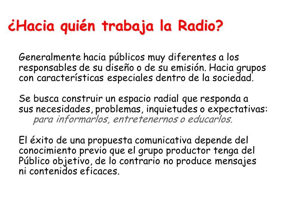 ¿Hacia quién trabaja la Radio