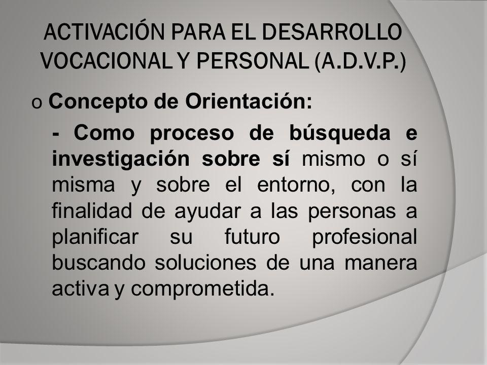ACTIVACIÓN PARA EL DESARROLLO VOCACIONAL Y PERSONAL (A.D.V.P.)