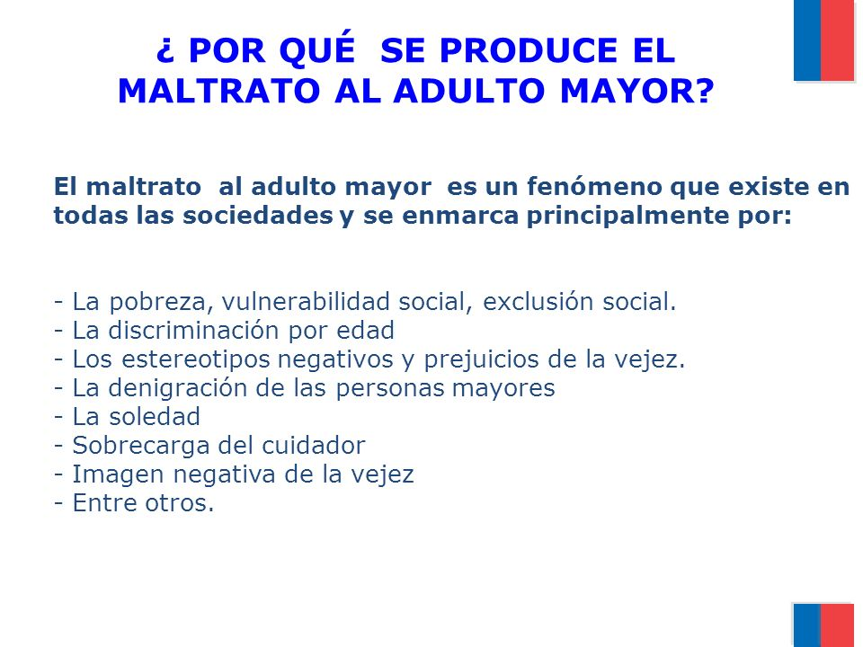 ¿ POR QUÉ SE PRODUCE EL MALTRATO AL ADULTO MAYOR