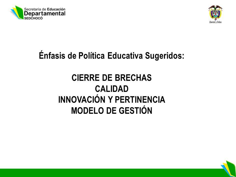 Énfasis de Política Educativa Sugeridos: INNOVACIÓN Y PERTINENCIA