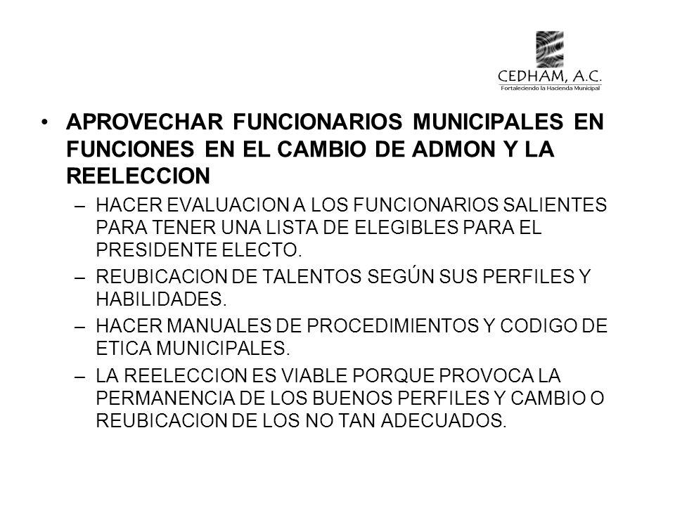 APROVECHAR FUNCIONARIOS MUNICIPALES EN FUNCIONES EN EL CAMBIO DE ADMON Y LA REELECCION