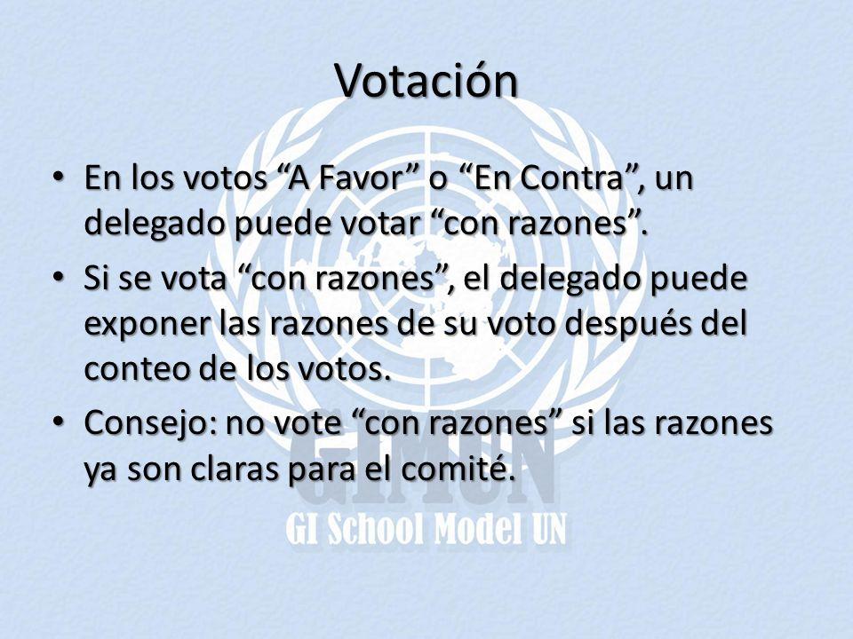 Votación En los votos A Favor o En Contra , un delegado puede votar con razones .