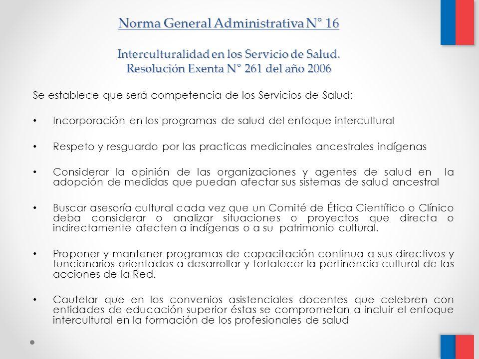 Norma General Administrativa N° 16 Interculturalidad en los Servicio de Salud. Resolución Exenta N° 261 del año 2006