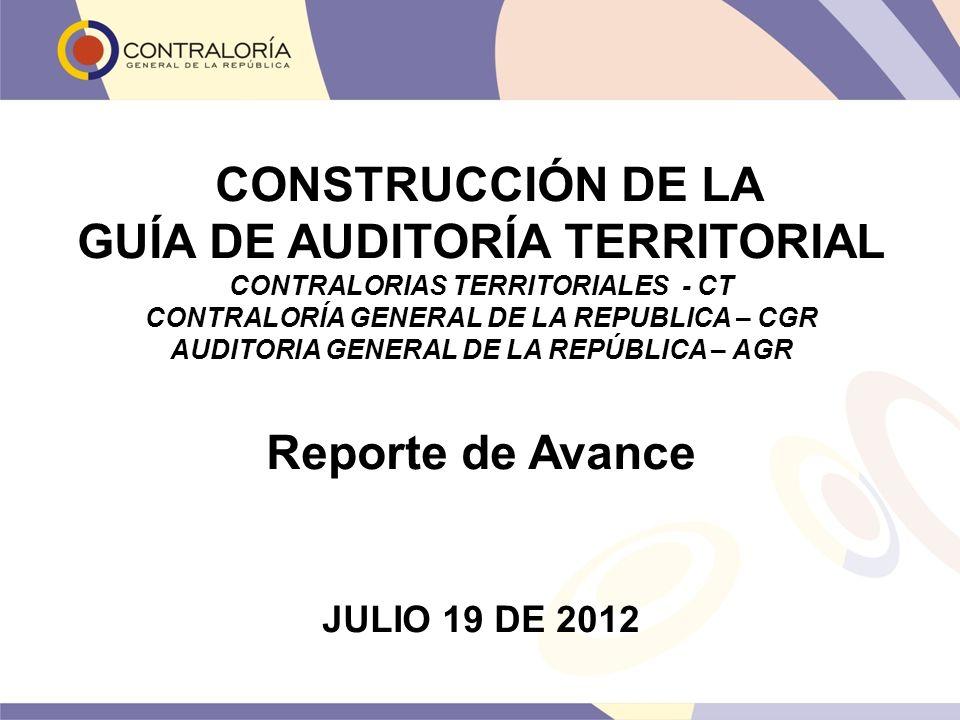 CONSTRUCCIÓN DE LA GUÍA DE AUDITORÍA TERRITORIAL Reporte de Avance