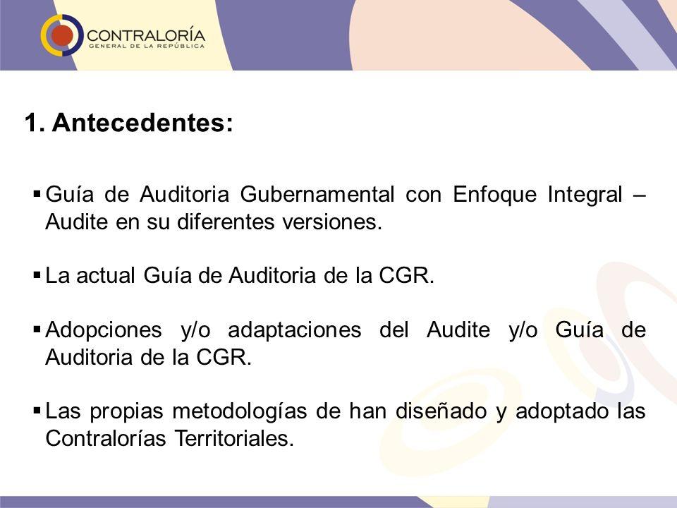 1. Antecedentes: Guía de Auditoria Gubernamental con Enfoque Integral – Audite en su diferentes versiones.