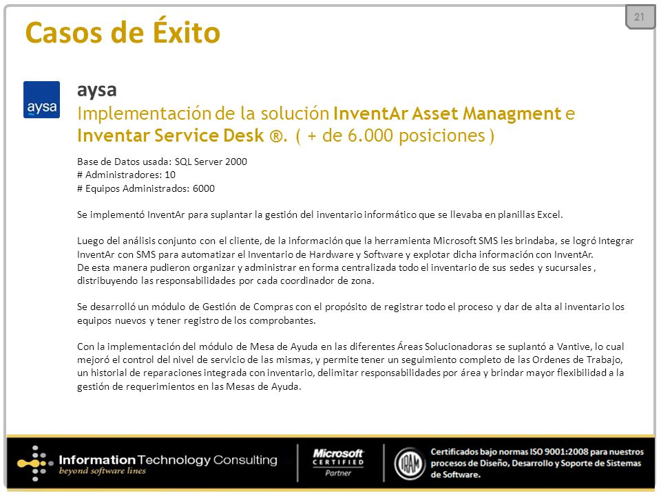 21 Casos de Éxito. aysa. Implementación de la solución InventAr Asset Managment e Inventar Service Desk ®. ( + de 6.000 posiciones )