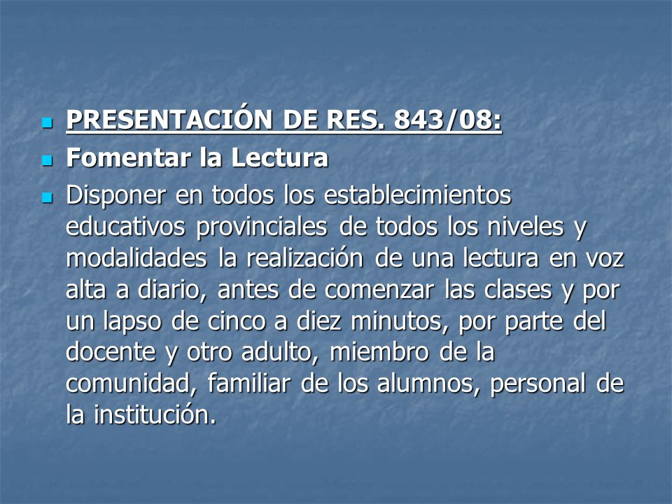 PRESENTACIÓN DE RES. 843/08: Fomentar la Lectura.