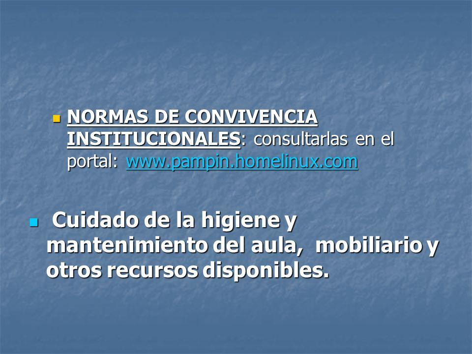 NORMAS DE CONVIVENCIA INSTITUCIONALES: consultarlas en el portal: www