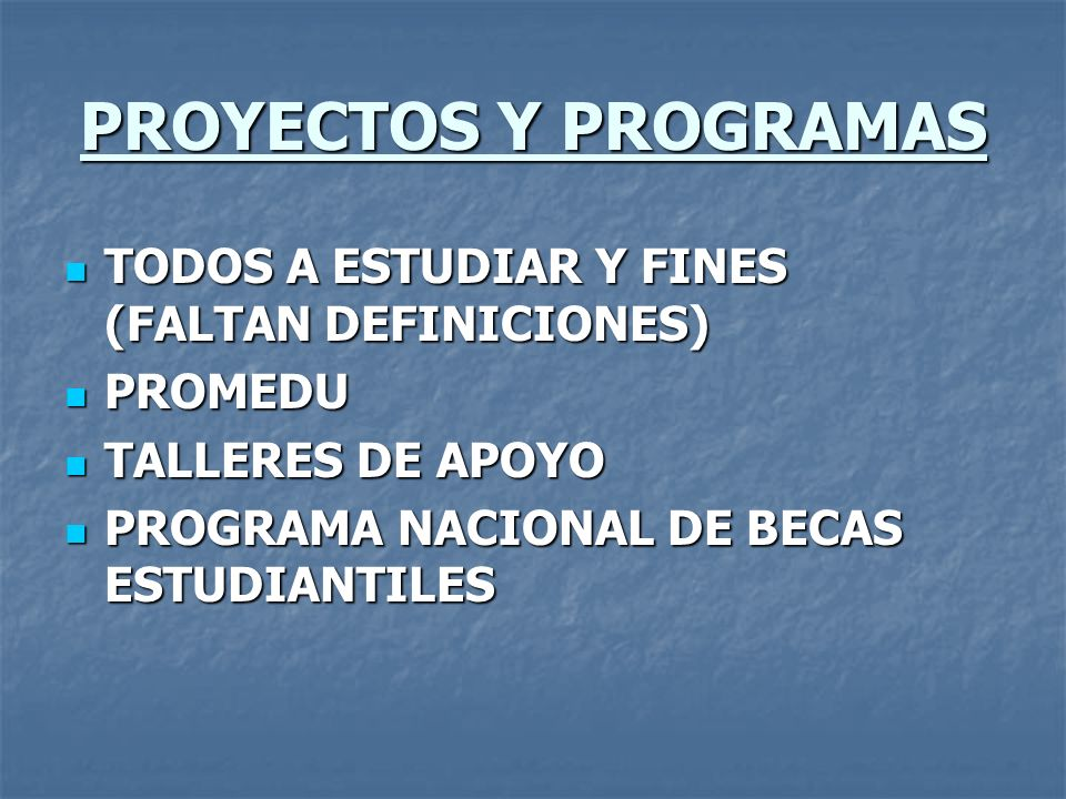 PROYECTOS Y PROGRAMAS TODOS A ESTUDIAR Y FINES (FALTAN DEFINICIONES)