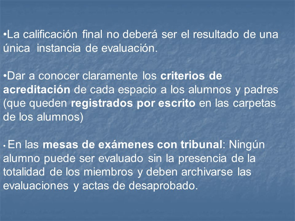 La calificación final no deberá ser el resultado de una única instancia de evaluación.