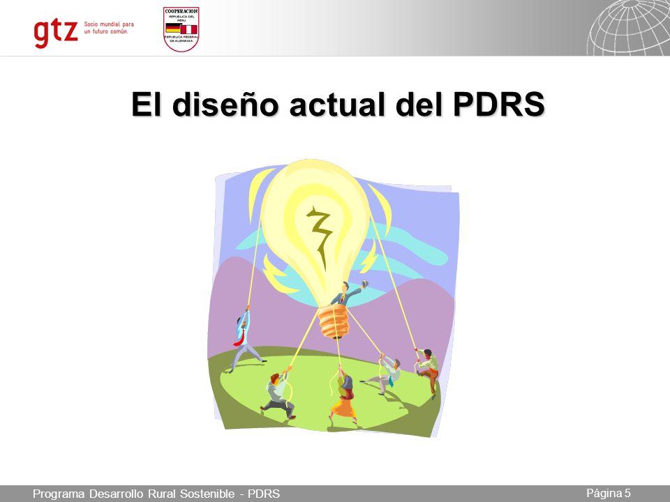 El diseño actual del PDRS
