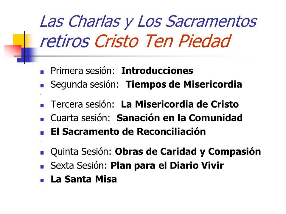 Las Charlas y Los Sacramentos retiros Cristo Ten Piedad