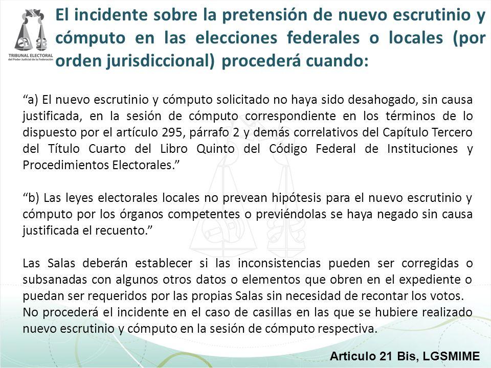 El incidente sobre la pretensión de nuevo escrutinio y cómputo en las elecciones federales o locales (por orden jurisdiccional) procederá cuando: