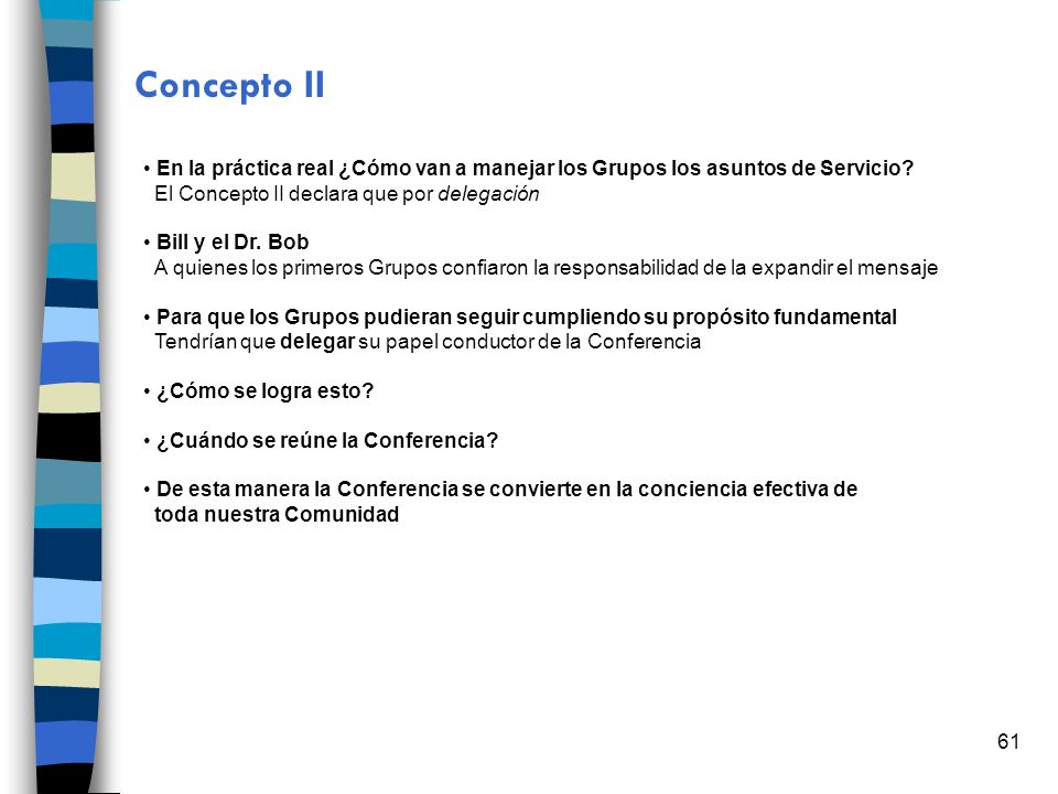 Concepto II En la práctica real ¿Cómo van a manejar los Grupos los asuntos de Servicio El Concepto II declara que por delegación.