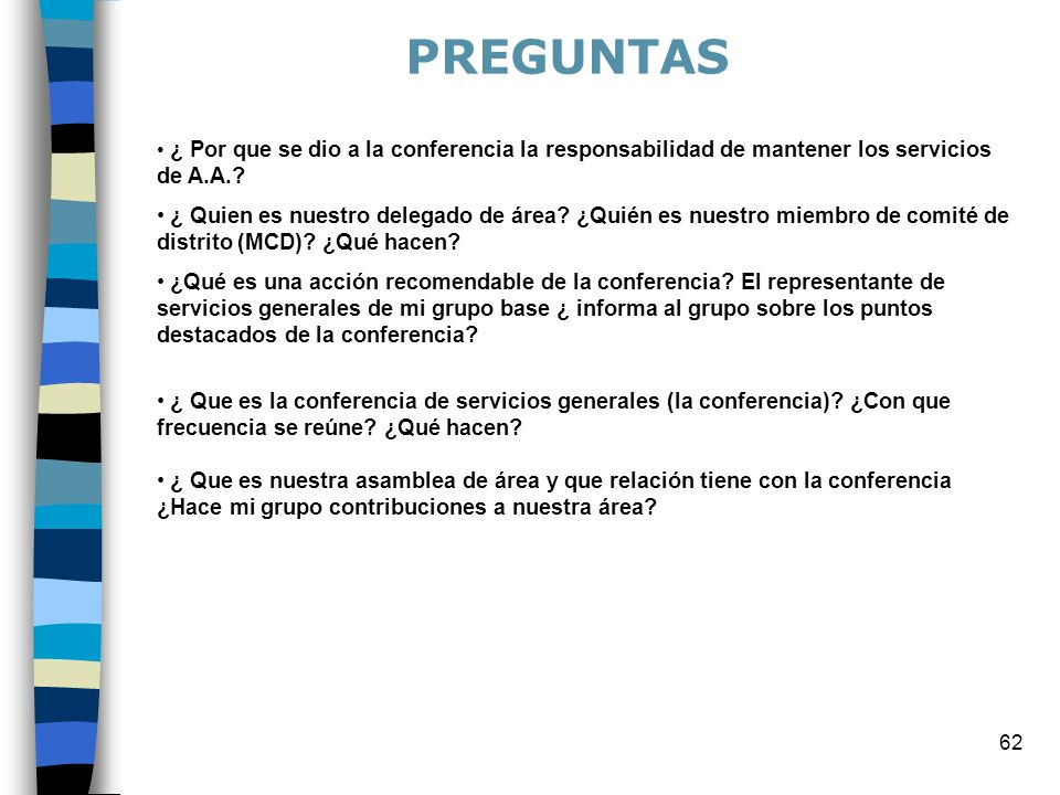 PREGUNTAS ¿ Por que se dio a la conferencia la responsabilidad de mantener los servicios de A.A.