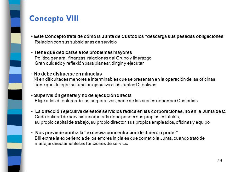 Concepto VIII Este Concepto trata de cómo la Junta de Custodios descarga sus pesadas obligaciones