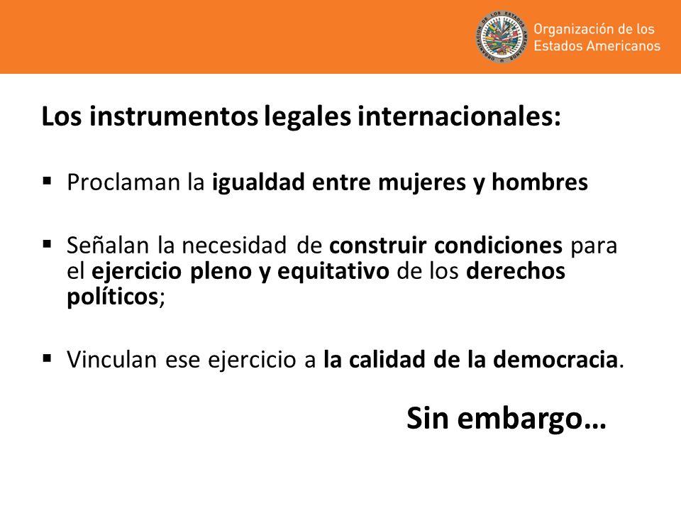 Sin embargo… Los instrumentos legales internacionales: