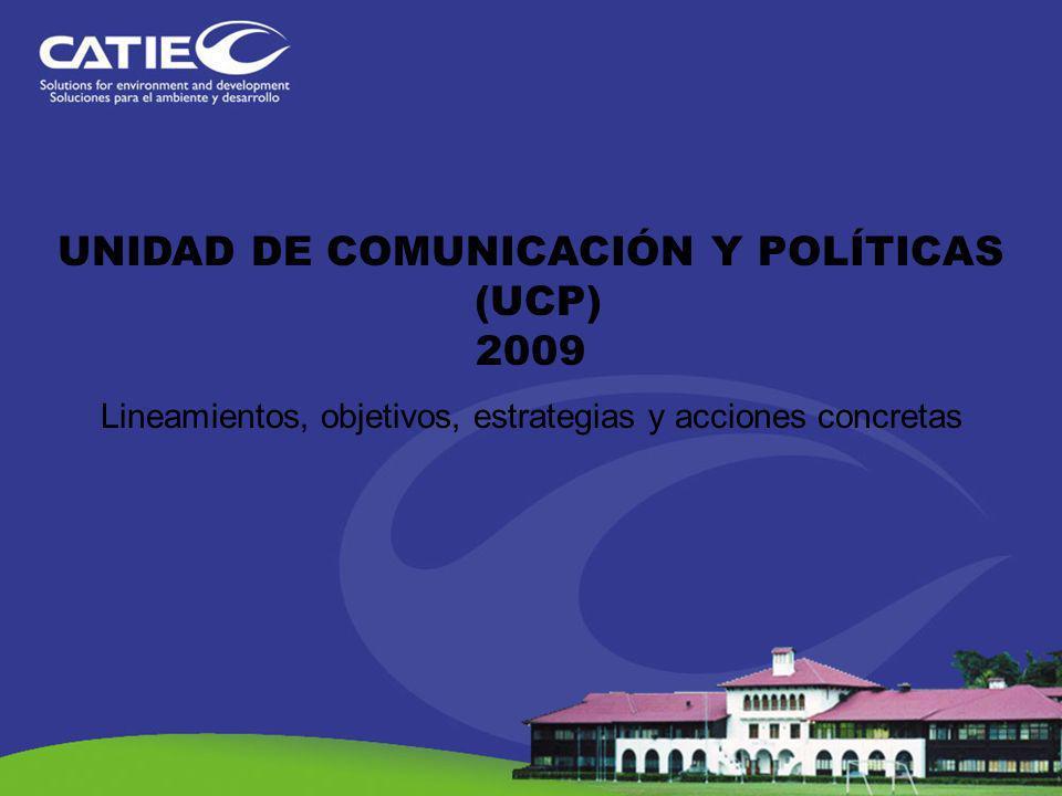 UNIDAD DE COMUNICACIÓN Y POLÍTICAS (UCP) 2009