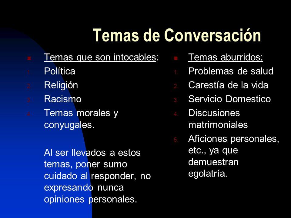 Temas de Conversación Temas que son intocables: Política Religión