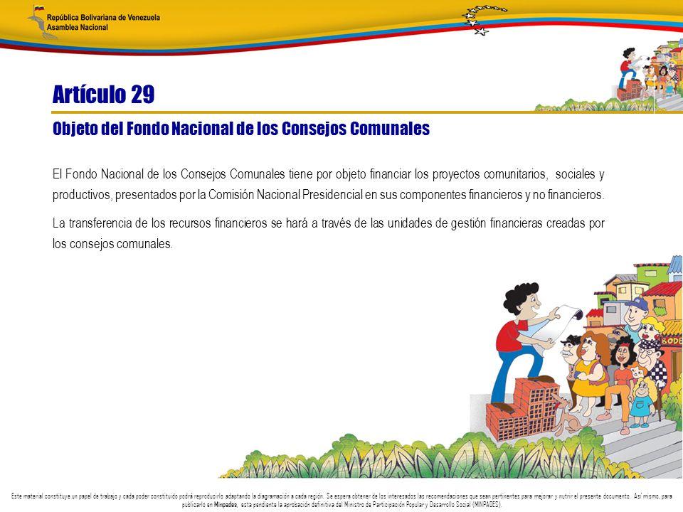 Artículo 29 Objeto del Fondo Nacional de los Consejos Comunales