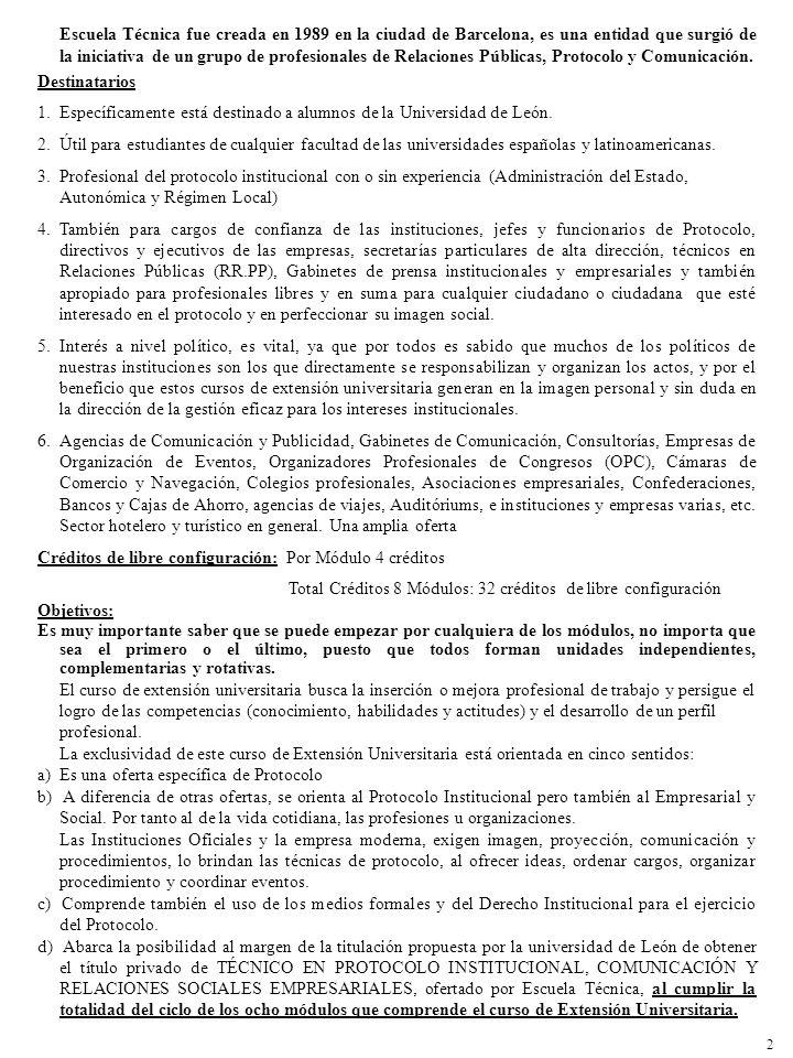 Específicamente está destinado a alumnos de la Universidad de León.