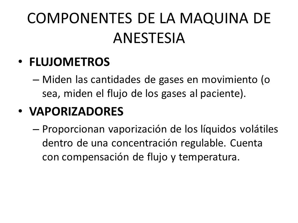 COMPONENTES DE LA MAQUINA DE ANESTESIA