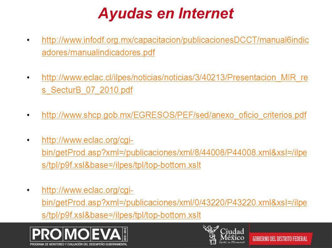 Ayudas en Internet http://www.infodf.org.mx/capacitacion/publicacionesDCCT/manual6indicadores/manualindicadores.pdf.
