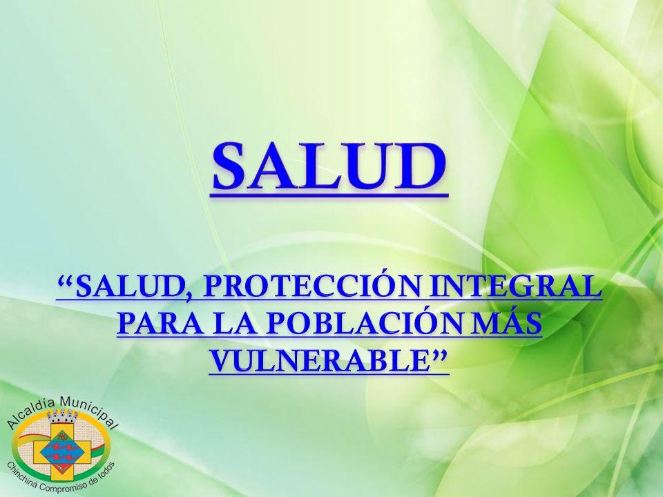 SALUD, PROTECCIÓN INTEGRAL PARA LA POBLACIÓN MÁS VULNERABLE