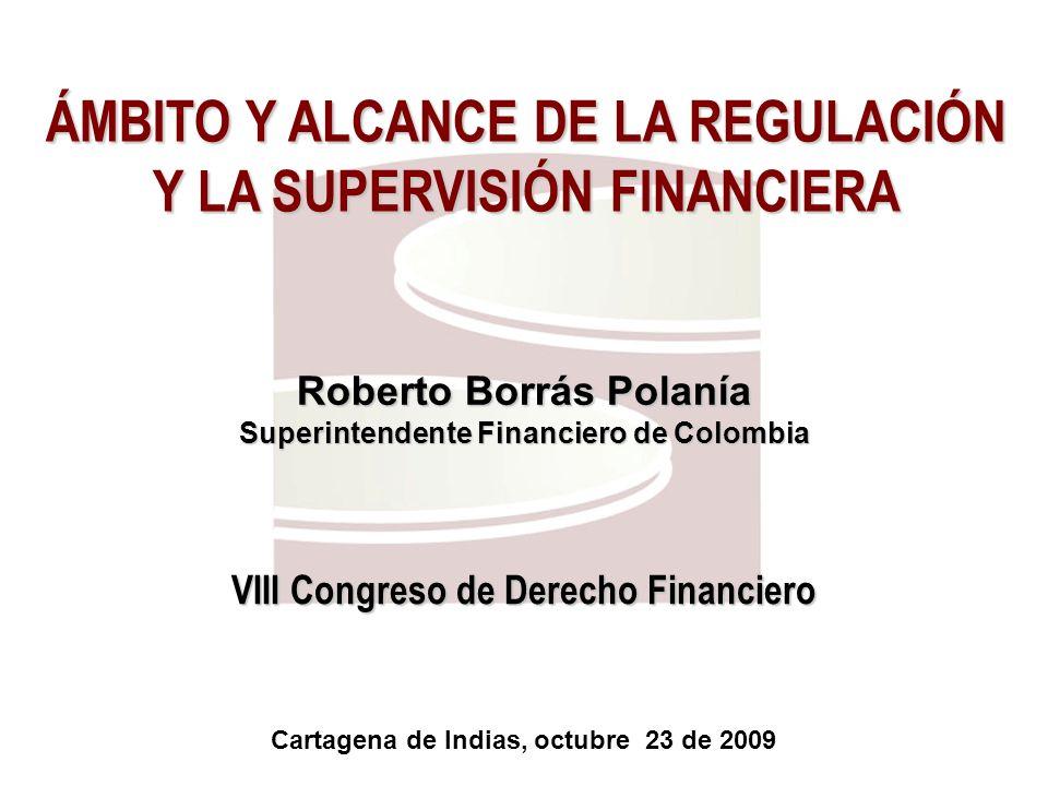 ÁMBITO Y ALCANCE DE LA REGULACIÓN Y LA SUPERVISIÓN FINANCIERA