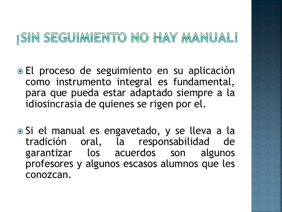 ¡Sin seguimiento no hay manual!