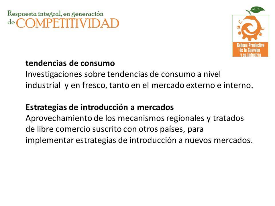 tendencias de consumo Investigaciones sobre tendencias de consumo a nivel industrial y en fresco, tanto en el mercado externo e interno.