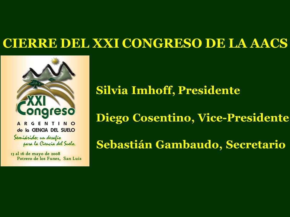 CIERRE DEL XXI CONGRESO DE LA AACS Silvia Imhoff, Presidente