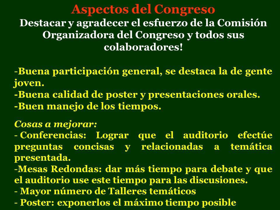Aspectos del Congreso Destacar y agradecer el esfuerzo de la Comisión Organizadora del Congreso y todos sus colaboradores!