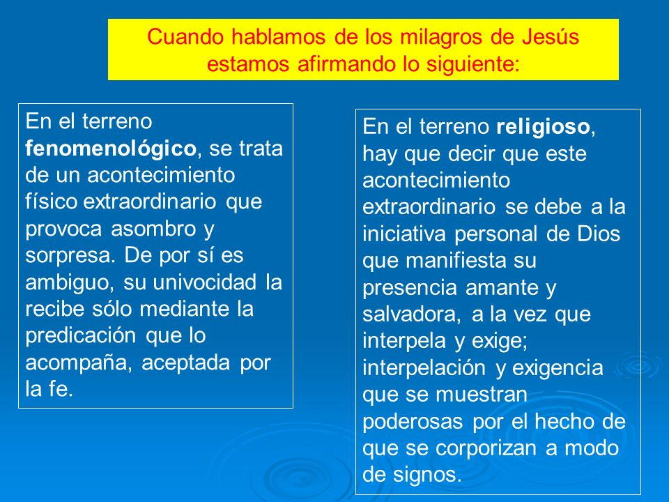 Cuando hablamos de los milagros de Jesús estamos afirmando lo siguiente: