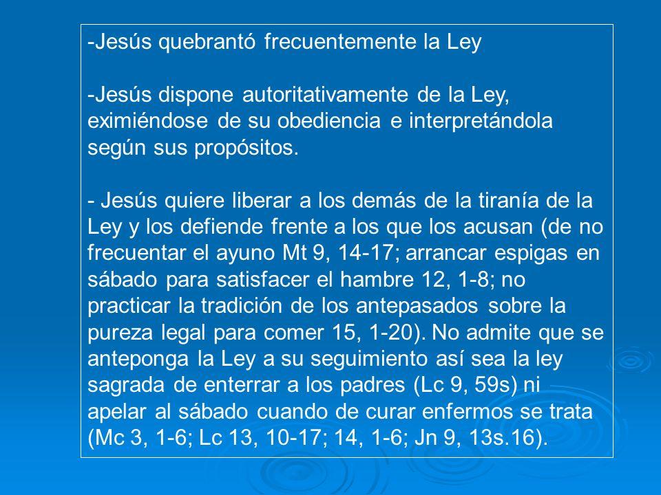 Jesús quebrantó frecuentemente la Ley