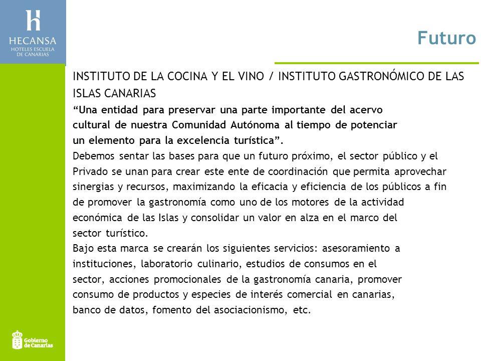 Futuro INSTITUTO DE LA COCINA Y EL VINO / INSTITUTO GASTRONÓMICO DE LAS. ISLAS CANARIAS.