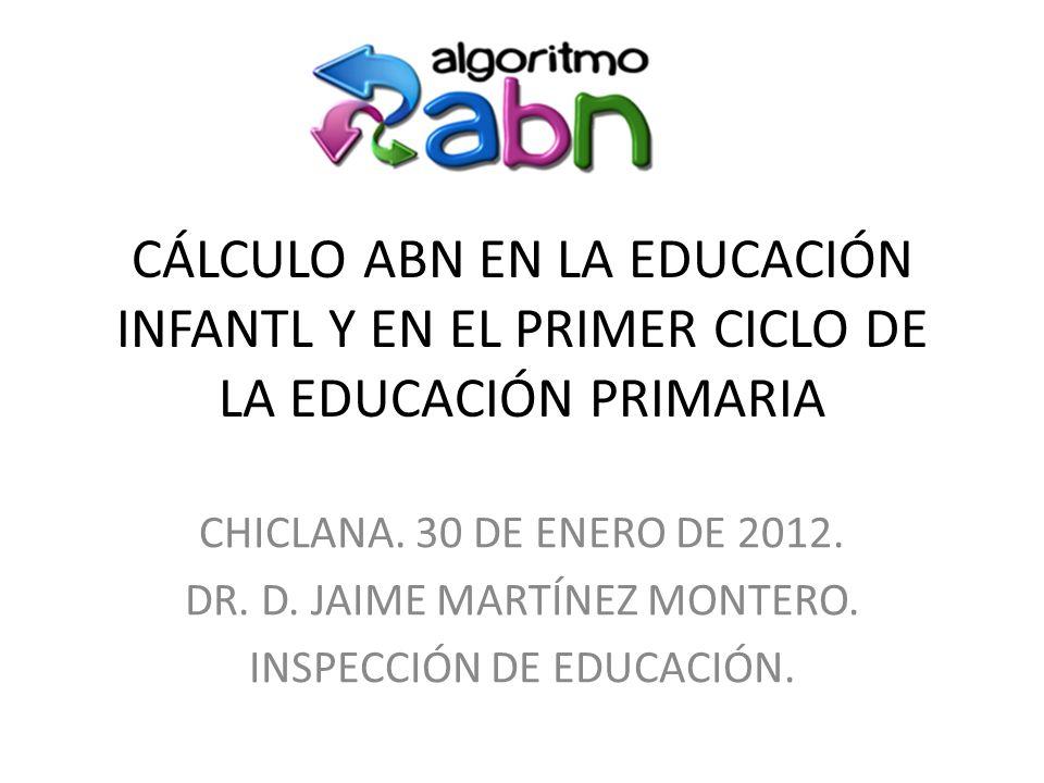 CÁLCULO ABN EN LA EDUCACIÓN INFANTL Y EN EL PRIMER CICLO DE LA EDUCACIÓN PRIMARIA