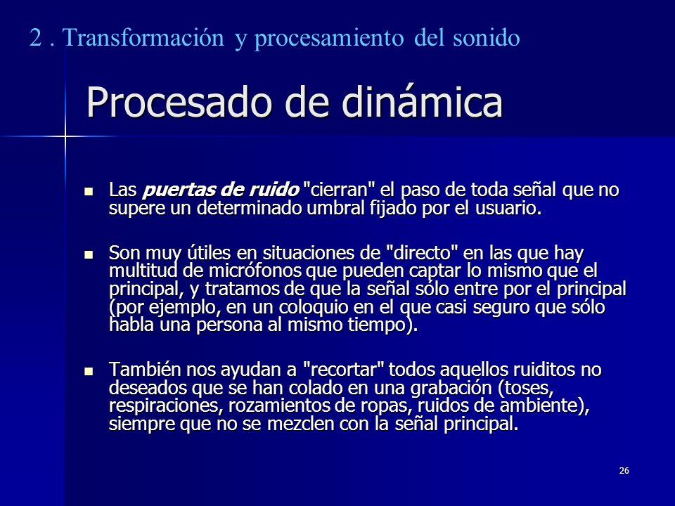 Procesado de dinámica 2 . Transformación y procesamiento del sonido
